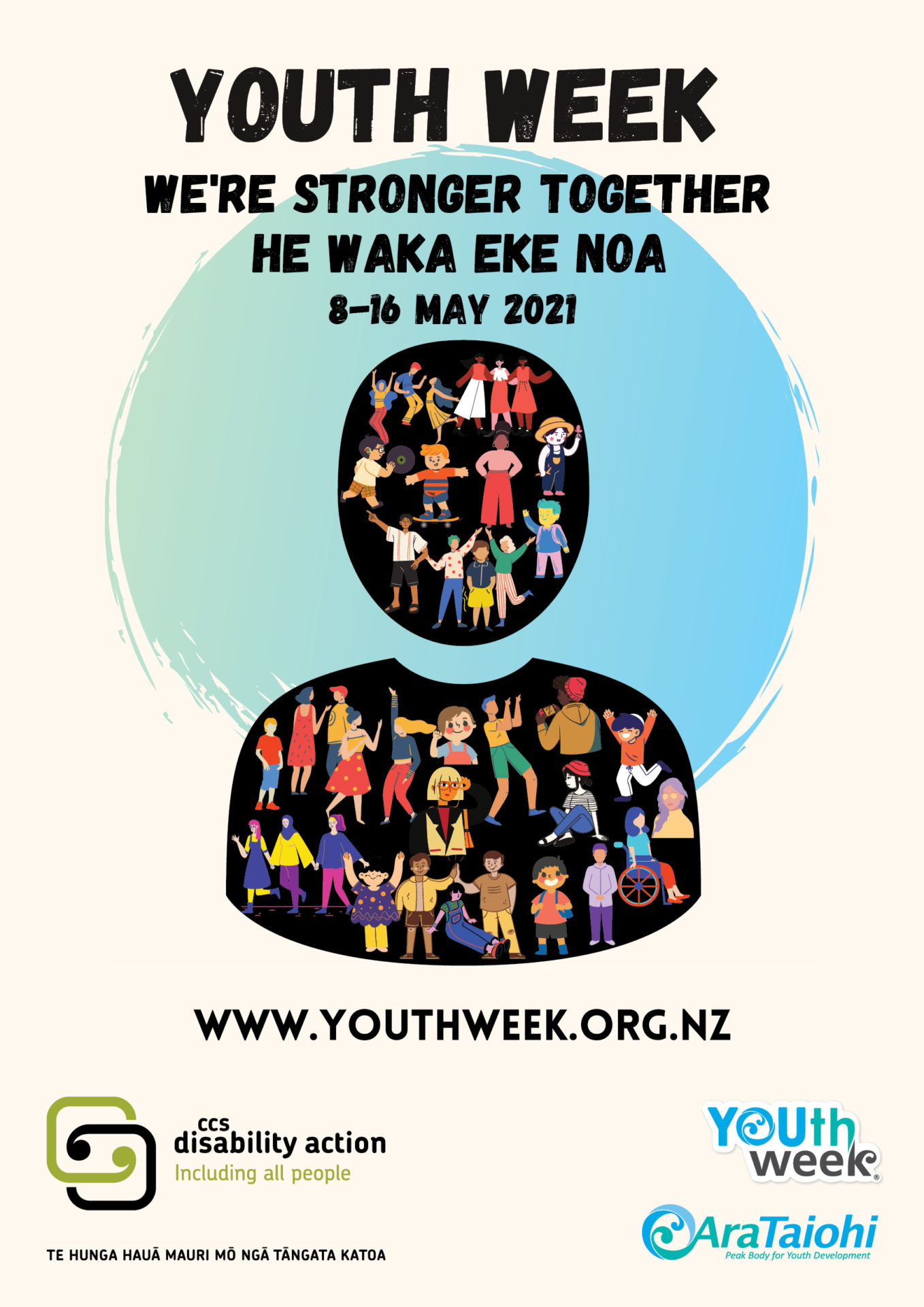 """The text Youth Week, """"We're Stronger Together"""", """"He waka eke noa"""" and the Youth Week Dates are written at the top of the poster. The image is a silhouette head and shoulders in front of a shaded blue yellow green circle. Inside the head and shoulders are cartoon people of diverse appearance and ability. The  Youth Week, Ara Taiohi and CCS Disability Action logos are shown at the bottom."""